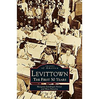 Levittown - The First 50 Years by Margaret Lundrigan Ferrer - 97815316