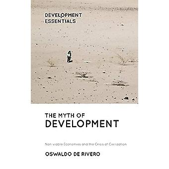 The Myth of Development - Non-viable Economies and the Crisis of Civil