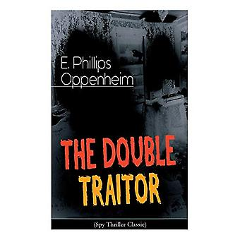 THE DOUBLE TRAITOR (Spy Thriller Classic) by E Phillips Oppenheim - 9
