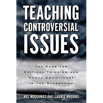 Teaching Controversial Issues by Nel NoddingsLaurie Brooks