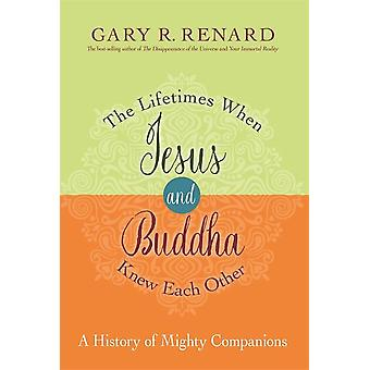 The Lifetimes When Jesus and Buddha Knew Each 9781781806401