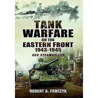 Guerre des chars sur le front de l'Est 19431945 Rouleau compresseur rouge