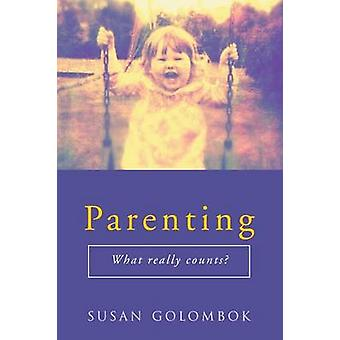 Parenting  What Really Counts by Susan Golombok