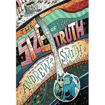 The Size of the Truth by Andrew Smith