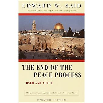 The End of the Peace Process  Oslo and After by Edward W Said