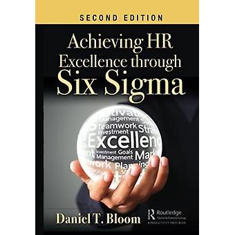 Raggiungere l'eccellenza delle risorse umane attraverso Six Sigma di Bloom & Daniel T. Daniel Bloom & Associates & Inc. & Largo & Florida & USA