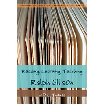 Reading Learning Teaching Ralph Ellison by P L Thomas