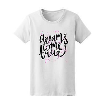 Dreams Come True Tee Women's -Image by Shutterstock