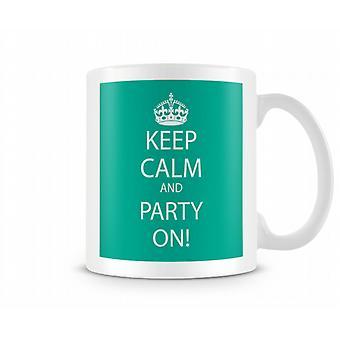 Bewahren Sie Ruhe und Party auf bedruckte Becher