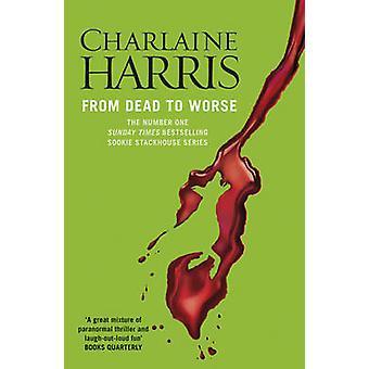 Van de doden te erger - een roman van True Blood van Charlaine Harris - 97805751