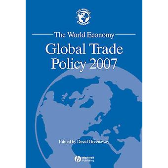 The World Economy - Global Trade Policy - 2007 by David Greenaway - 978