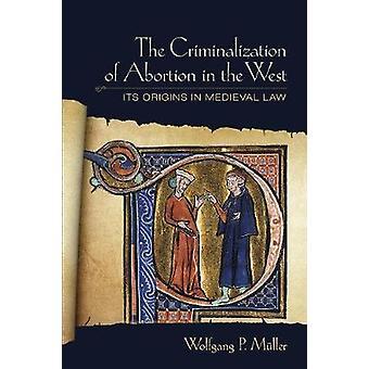La criminalizzazione dell'aborto nell'ovest - sue origini medievali