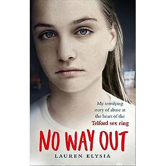 No Way Out - My terrifying story of abuse at the hands of a vile sex r