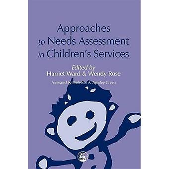 Approaches to Needs Assessment in Children's Services by Harriet Ward