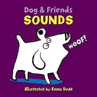 Dog & Friends - Sounds by Emma Dodd - 9781861478412 Book