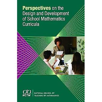 Perspectives on Design and Development of School Mathematics Curricul