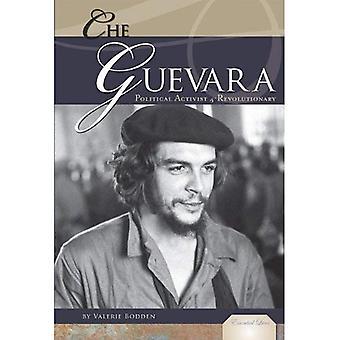 Che Guevara: Militant politique & révolutionnaire