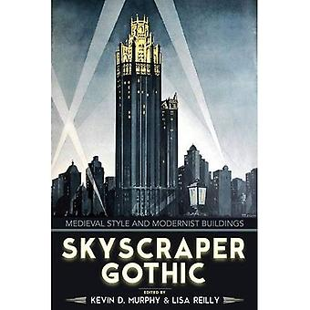 Skyscraper Gothic: Medieval Style and Modernist Buildings