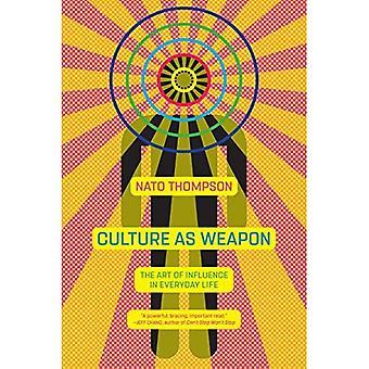 La culture comme arme: l'Art de l'Influence dans la vie quotidienne