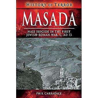 Masada: Mass Sucide in the� First Jewish-Roman War, c.� AD 73 (History of Terror Series)
