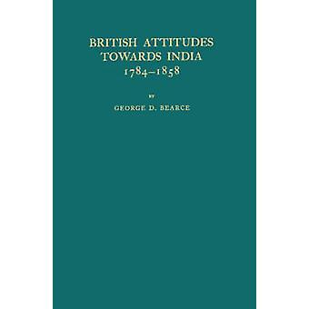Britse houding ten opzichte van India 17841858. door Bearce & George Donham