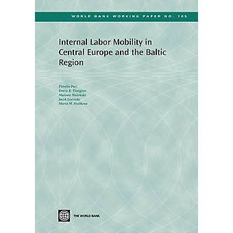 Internal Labor Mobility in Central Europe and the Baltic Region by Paci & Pierella