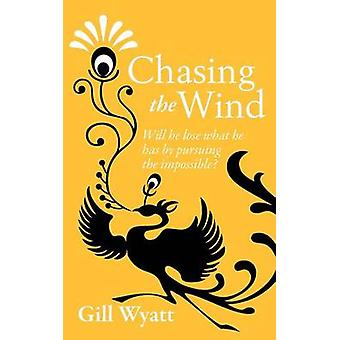 Chasing the Wind by Wyatt & Gill