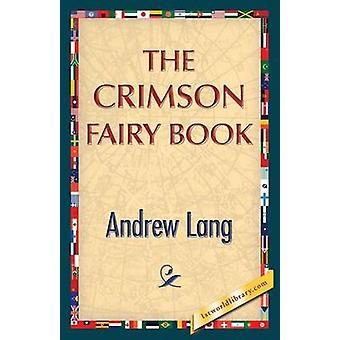 The Crimson Fairy Book by Lang & Andrew