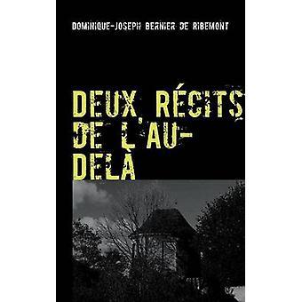 Deux Rcits de lAuDel by Bernier de Ribemont & DominiqueJoseph