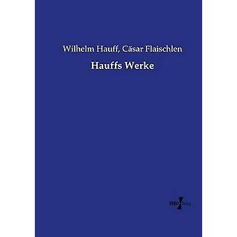Hauffs Werke por Hauff y Wilhelm