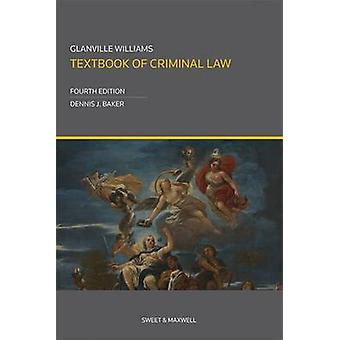 Glanville Williams Textbook of Criminal Law (4th Revised edition) by
