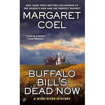 Buffalo Bill's Dead Now by Margaret Coel - 9780425252253 Book