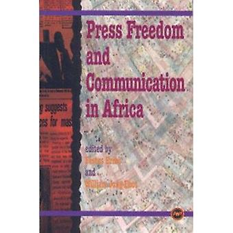 Press Freedom And Communication In Africa by Festus Eribo - 978086543