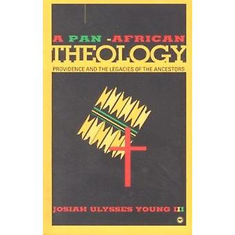 A Pan-African Theology - Providence and the Legacies of the Ancestors