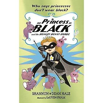 The Princess in Black and the Hungry Bunny Horde by The Princess in B