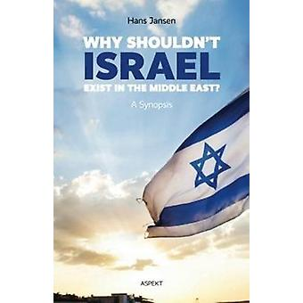 Why Shouldn't Israel Exist in the Middle East? by Hans Jansen - 97894