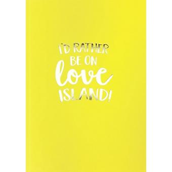 I'd Rather Be On Love Island Notebook | Gifts From Handpicked
