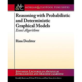 Reasoning with Probabilistic and Deterministic Graphical Models - Exac