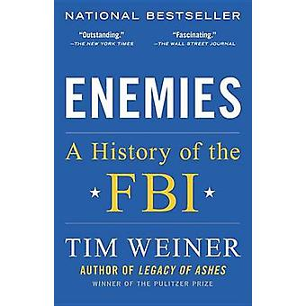 Enemies - A History of the FBI by Tim Weiner - 9780812979237 Book
