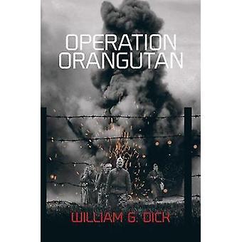 Operation Orangutan by William Dick - 9781785547782 Book