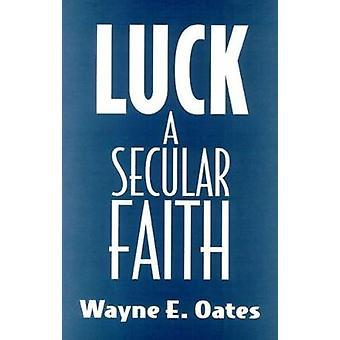 Held og lykke en verdslig tro af Oates & Wayne E.