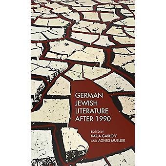 German Jewish Literature after 1990 by Garloff & Katja