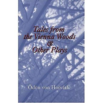 Tales from the Vienna Woods and Other Plays