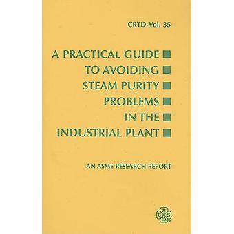 دليل عملي لتجنب مشاكل نقاء البخار في جيش التحرير الشعبى الصينى الصناعية