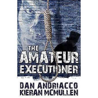 The Amateur Executioner -  Enoch Hale Meets Sherlock Holmes by Dan And