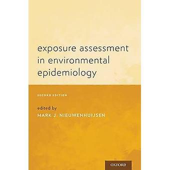 Exposure Assessment in Environmental Epidemiology by Edited by Mark J Nieuwenhuijsen