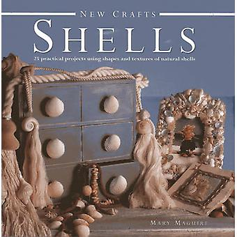 New Crafts Shells  25 Practical Projects Using Shapes and Textures of Natural Shells by Mary Maguire