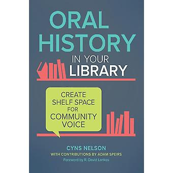 Oral History in Your Library door Cyns NelsonAdam Speirs