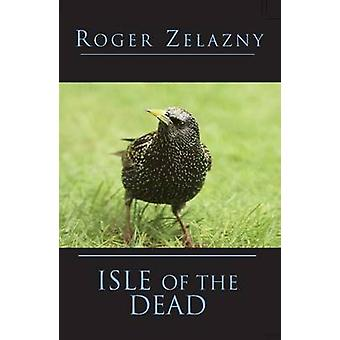 Isle of the Dead by Zelazny & Roger