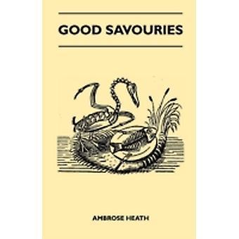 Good Savouries by Ambrose Heath